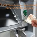 1500 Euro Kredit - Sofortkredit - ohne SCHUFA möglich