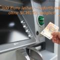300 Euro Kredit - Sofortkredit - ohne SCHUFA möglich