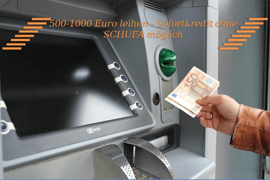 500-1000 Euro Kredit - Sofortkredit - ohne SCHUFA möglich