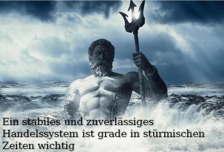 Ein stabiles und zuverlässiges Handelssystem ist grade in stürmischen Zeiten wichtig.