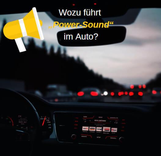 wozu führt power sound im auto